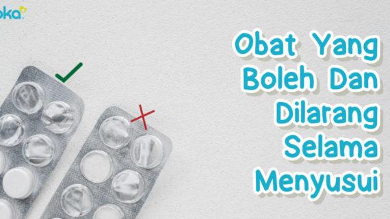 Obat yang Diperbolehkan dan Dilarang Selama Menyusui